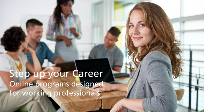 Step up your Career Online programs designed for working professionals